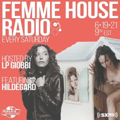 LP Giobbi presents Femme House Radio : Episode 020 with Hildegard