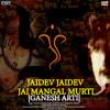Jaidev Jaidev Jai Mangal Murti: Ganesh Arti