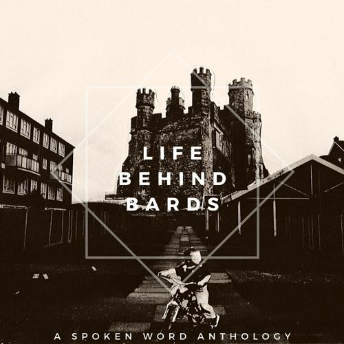 Life Behind Bards: A Spoken Word Anthology