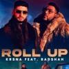 KRSNA ft. Badshah - Roll Up | Official Music Video