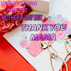 UNRULY SOUND THANK YOU MAMA MIX