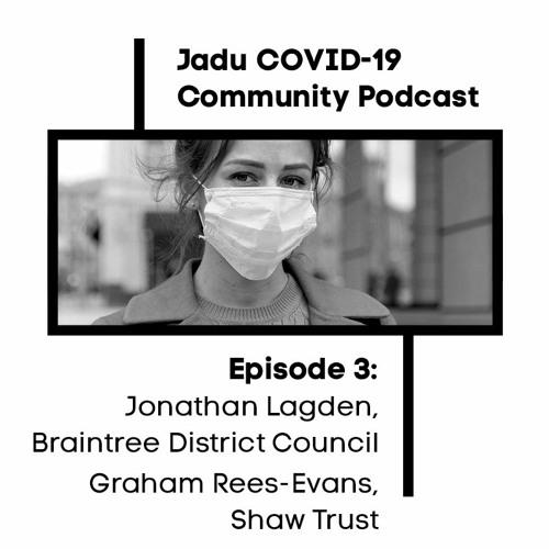 Episode 3: Jonathan Lagden, Braintree Council & Graham Rees-Evans, Shaw Trust - ACCESSIBILITY