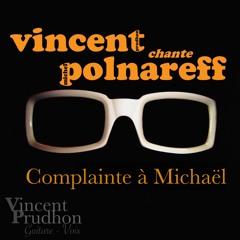 """""""Complainte à Michaël"""" (POLNAREFF) - Cover Vincent Prudhon"""