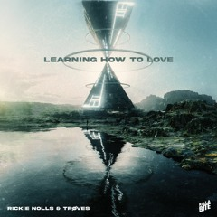 Rickie Nolls - Learning How To Love (feat. TRØVES)