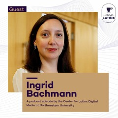 Episode 31 - Ingrid Bachmann and treating gender as a critical variable