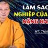 Muốn Biết NGHIỆP Của Mình NẶNG Hay NHẸ Đừng Bỏ Qua Bài Giảng Rất Giá Trị Này! Thầy Thích Trí Quảng