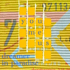 (you, me, us) dreamer in paradise