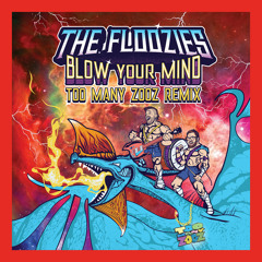 Blow Your Mind (Too Many Zooz Remix)