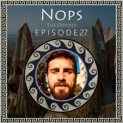 The Odyssey - Ep.27 - Nops