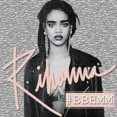 Rihanna - BBHMM [David Lowe, Magic Zak, Bate Til Late Edit]