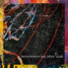 PREMIERE: Sacha Ketterlin feat. DRVN — Code (Original Mix) [Intumi Records]