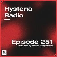Hysteria Radio 251 (Marco Carpentieri Guest Mix)