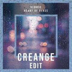 Blondie - Heart of Glass (Creange Edit)
