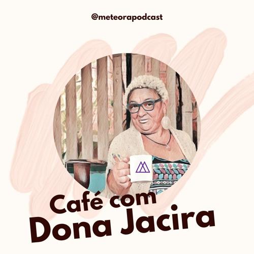 #12 Café Necessário com Dona Jacira - Especial Coronavírus