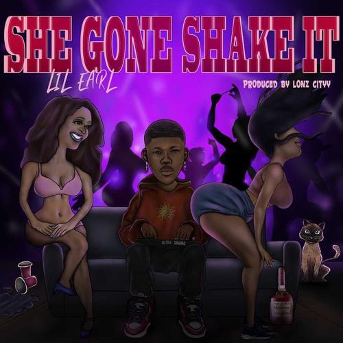 Lil Earl - (She Gone Shake It)
