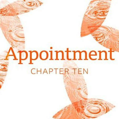 Goodbye To All This: Appointment 10/12