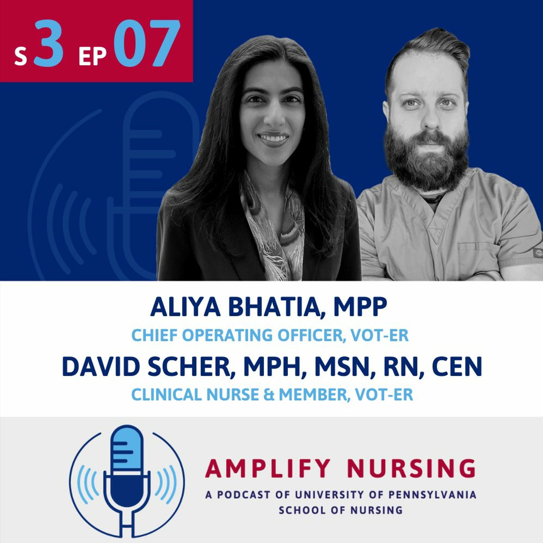 Amplify Nursing: Season 3 Episode 7: Aliya Bhatia & David Scher