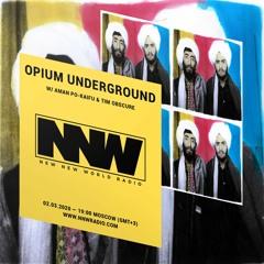 Opium Underground w/ Aman Po-Kaifu & Tim Obscure - 2nd March 2020