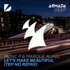 music p marque aurel   lets make beautiful tep no remix