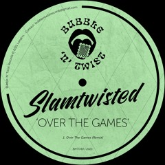 📣 SLAMTWISTED - Over The Games [BNT040] 2nd April 2021
