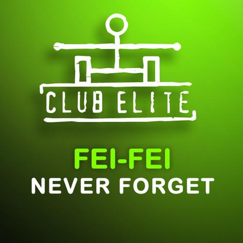 Fei-Fei - Never Forget (Joey Medina Remix)