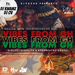 VibesFromGH Vol4 #VFGH || Ft. @DJKwamz & @deejayovuk || ★ Ghana 64th Independence Special 2021 ★