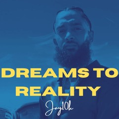 DREAMS TO REALITY   Nipsey Hussle type beat
