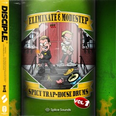 Eliminate & Modestep - Spicy Trap-House Drums Vol. 1 (Sample Pack OUT NOW!)