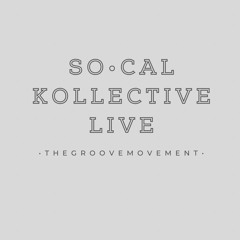 Love Moves In Mysterious Ways w/ SoCal Kollective Live