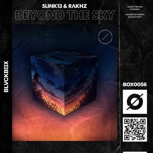 Slink13 & RΛKHZ - Beyond The Sky