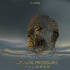 Acoustic Pressure - Explorer ( Album Teaser ) Coming Soon