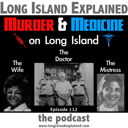 L.I.E. Episode 112 - Murder & Medicine on Long Island (The Story of Dr. Charle Friedgood)