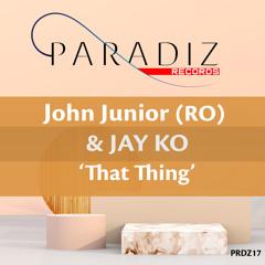 John Junior (RO) & Jay Ko - That Thing (Original Mix)
