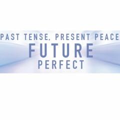 Past Tense, Present Peace, Future Perfect - Rachel Priestman - Thursday 9th September 2021