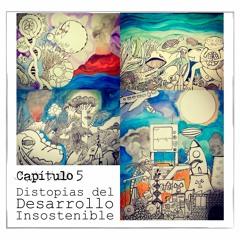 Capítulo 5: Distopías Del Desarrollo Insostenible