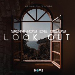 Look Out   Série de Mensagens Ep. 01   Sonhos de Deus   Pr. Marcelo de Souza