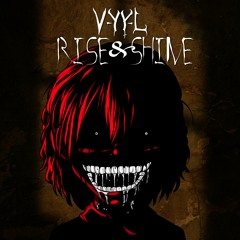 VYYL - Rise & Shine