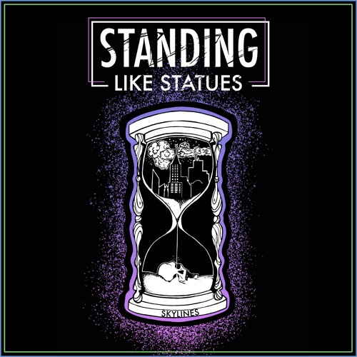 Standing Like Statues - Skylines