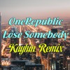 Kygo, OneRepublic - Lose Somebody(Kayhin Remix)