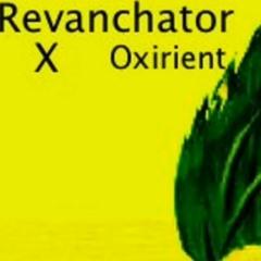 Revanchator X Oxirient