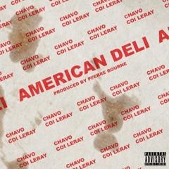 Chavo ft. Coi Leray - American Deli (Prod. Pi'erre Bourne)