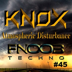 Atmospheric Disturbance #45 Fnoob Techno Radio, 05-07-2021