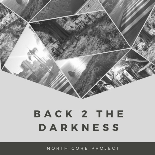 North Core Project - Back 2 the darkness (Free download or stream)