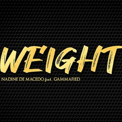 Weight (feat. Gammafied)