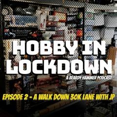 Hobby In Lockdown Ep 2 - Walk Down 30K Lane with JP