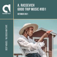A. Rassevich - Good Trip Music #001