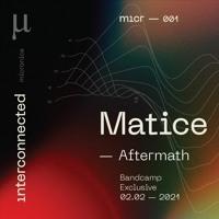 Premiere: Matice - Aftermath [MICR001]
