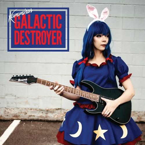 Galactic Destroyer (ALBUM RELEASED)
