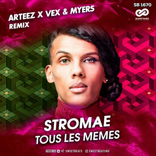 Stromae - Tous les memes (Arteez x VeX & Myers Remix)[Free Download]