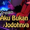 Music VIRAL SAAT INI ! DJ AKU BUKAN JODOHNYA TRI SUAKA REMIX VIRAL TIKTOK 2021(NWP REMIX) mp3 Terbaru